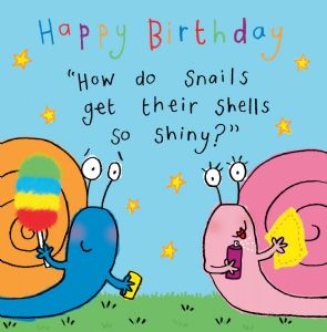 Funny Joke Birthday Card For Kids, Shiny Snails TW432